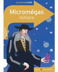 Voltaire, Micromégas, Belin - Gallimard (2015) Collection : Classico Lycée - ISBN 9782701193069